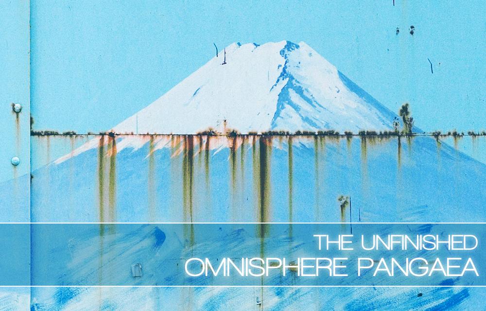 Omnisphere Pangaea – The Unfinished