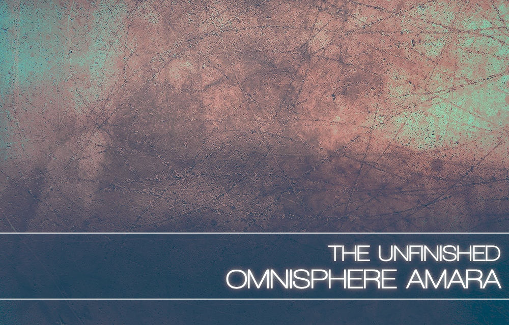 Omnisphere Amara – The Unfinished